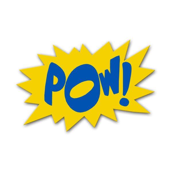 """""""Pow!"""" Sign"""